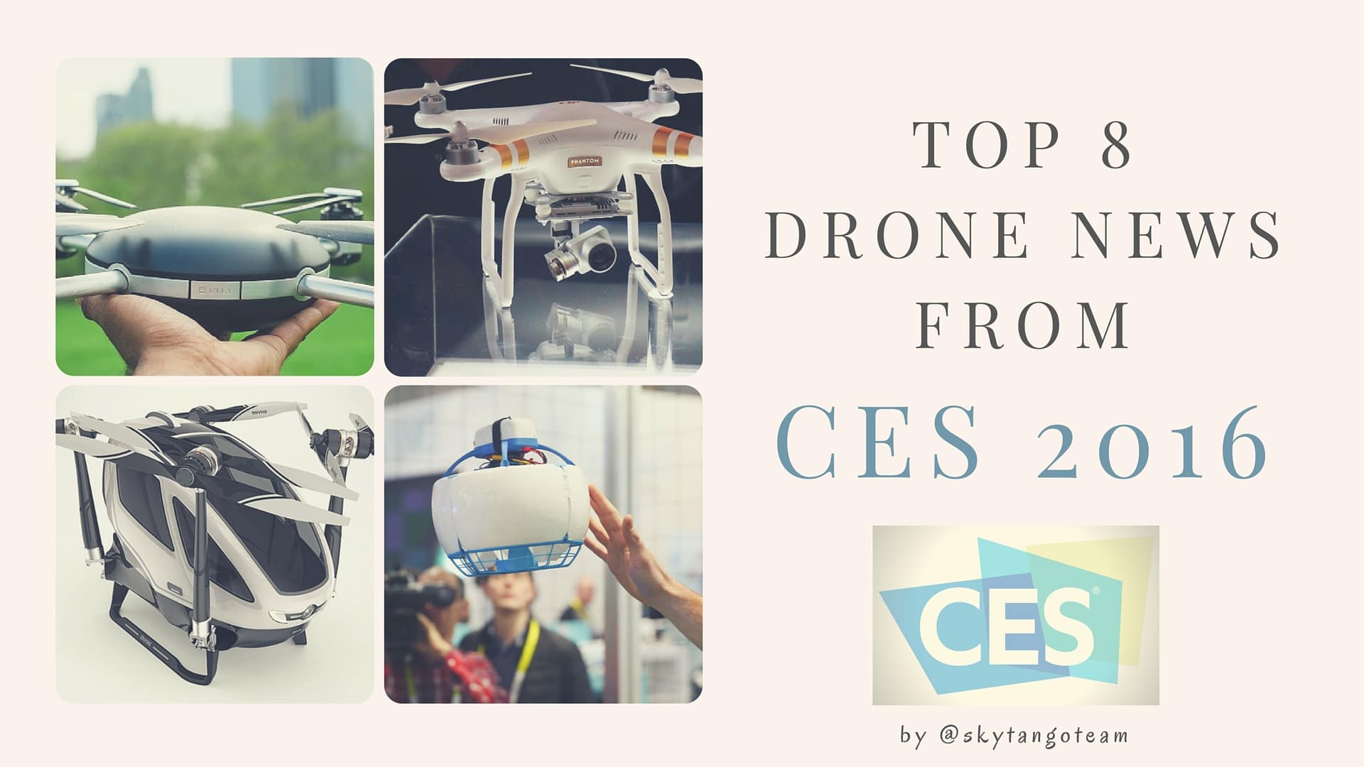 Top 8 Drone News From CES 2016
