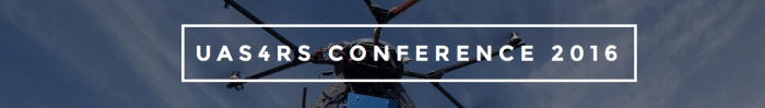 UAS4RS 2016 (Unmanned Aircraft Systems for Remote Sensing Applications) Conference