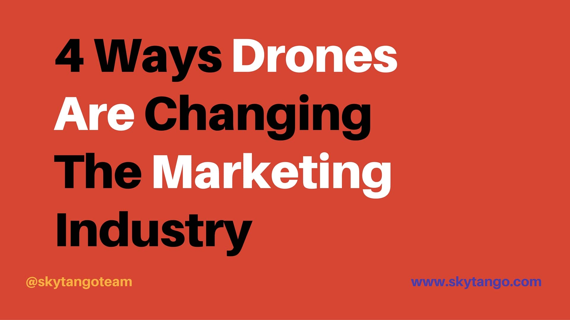 4 Ways Drones Are Changing The Marketing Industry