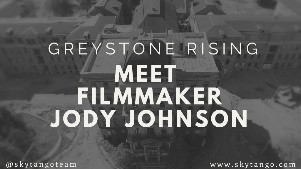 Greystone Rising: Meet Filmmaker Jody Johnson