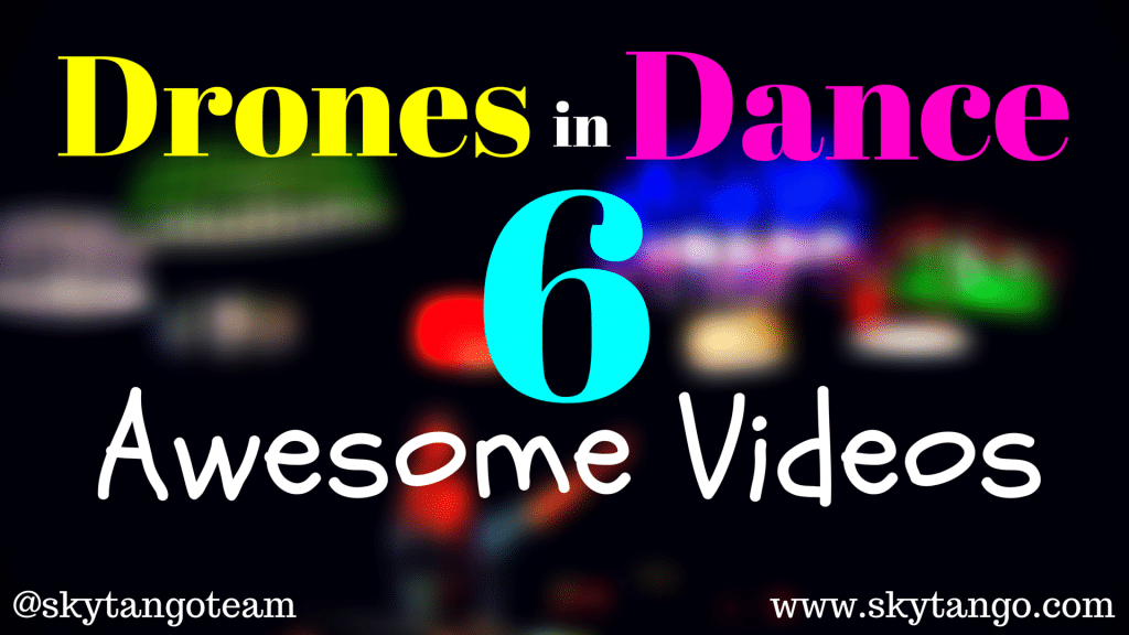6 awesome videos of drones in dance