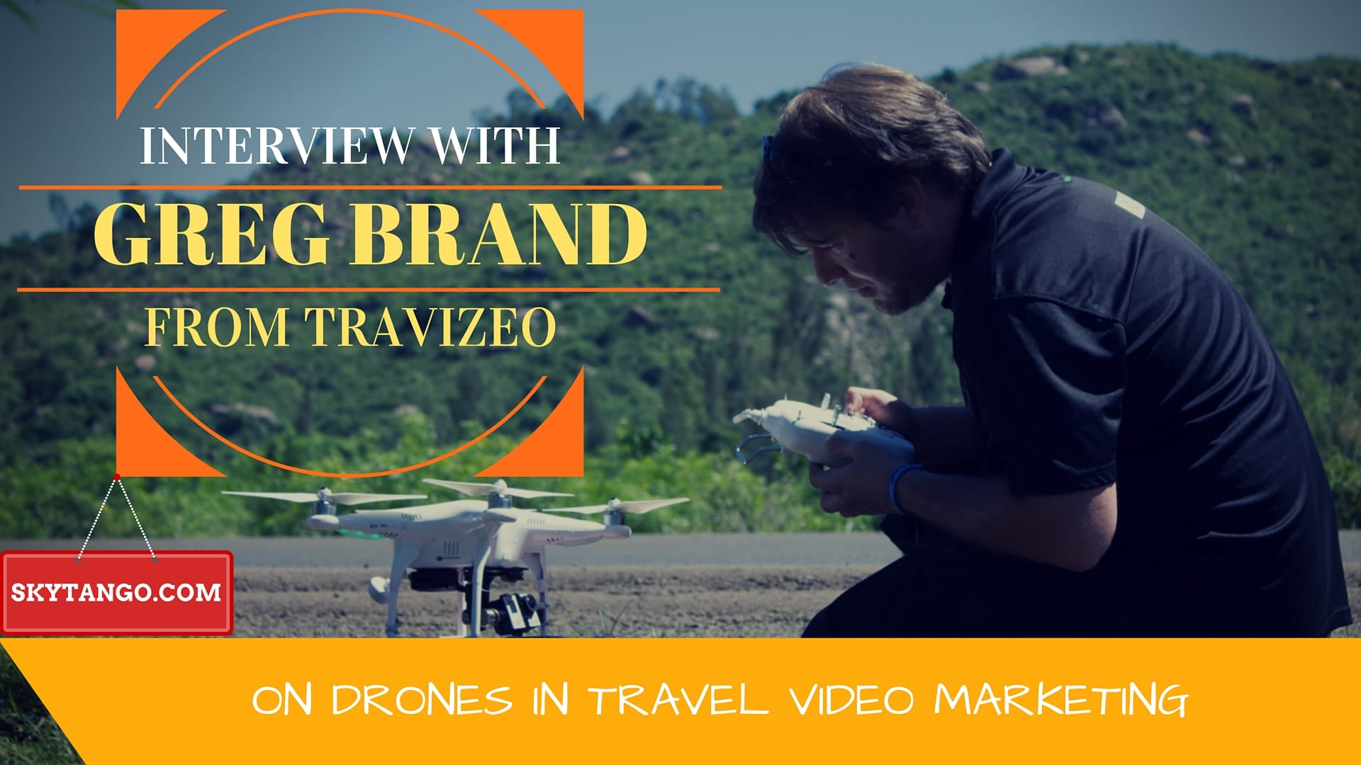 Drones In Travel Video Marketing: Interview With Greg Brand From Travizeo