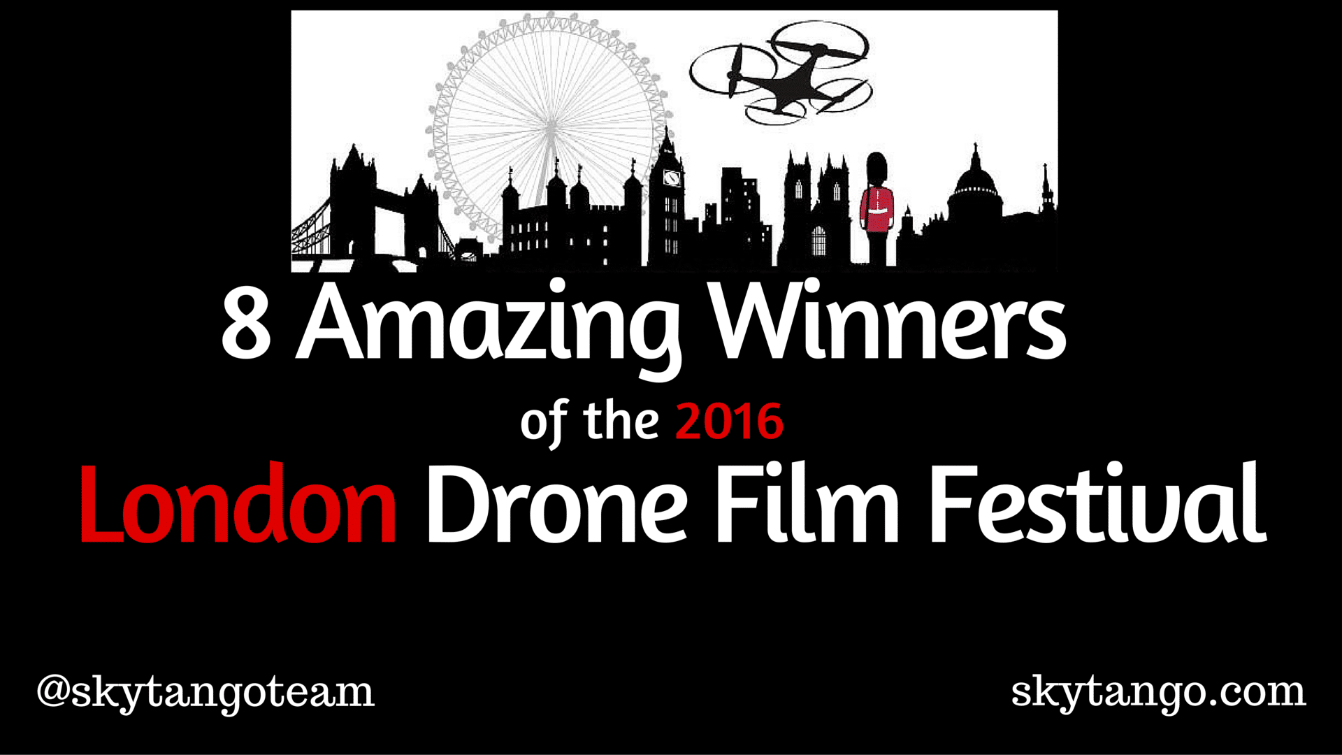 8 Amazing Video Winners of the 2016 London Drone Film Festival