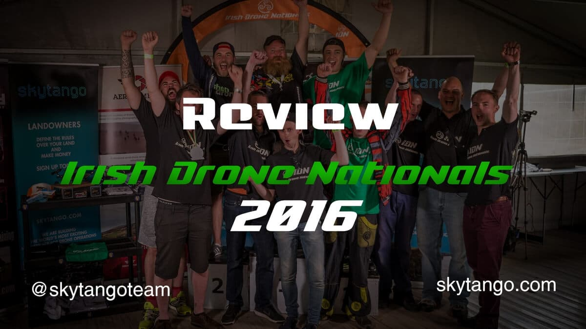 irish-drone-nationals-2016-review-of-irelands-top-fpv-drone-racing-event
