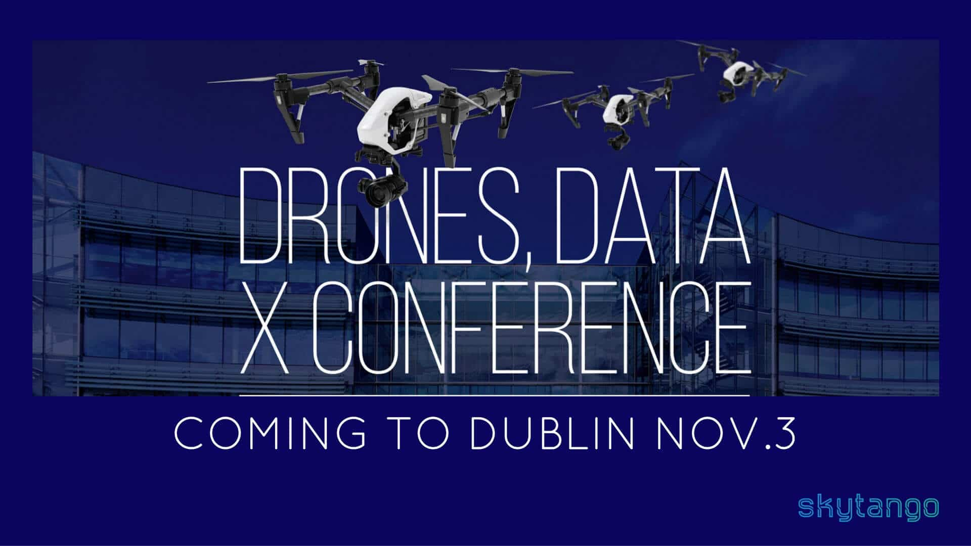Drones Data X Conference coming soon to Dublin for 2016 edition
