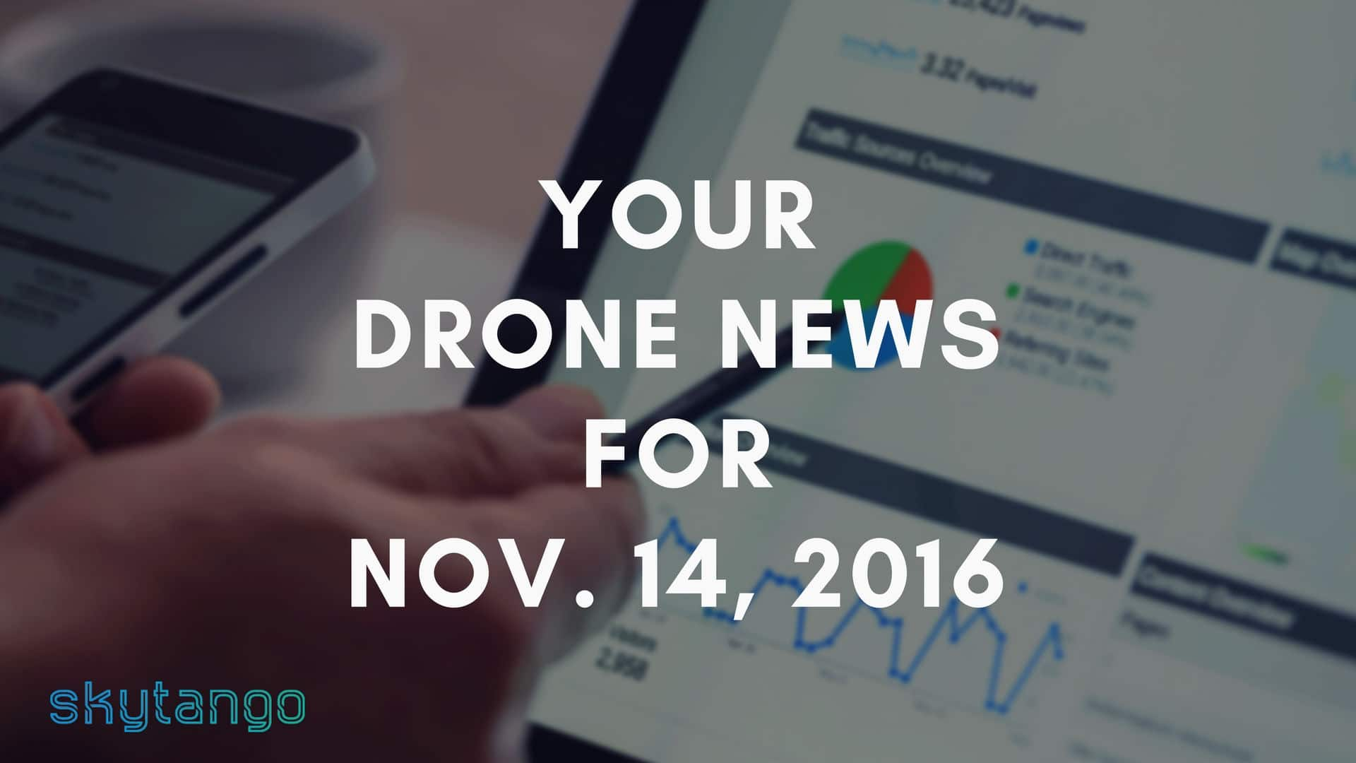 Top Drone Industry News 14 November 2016