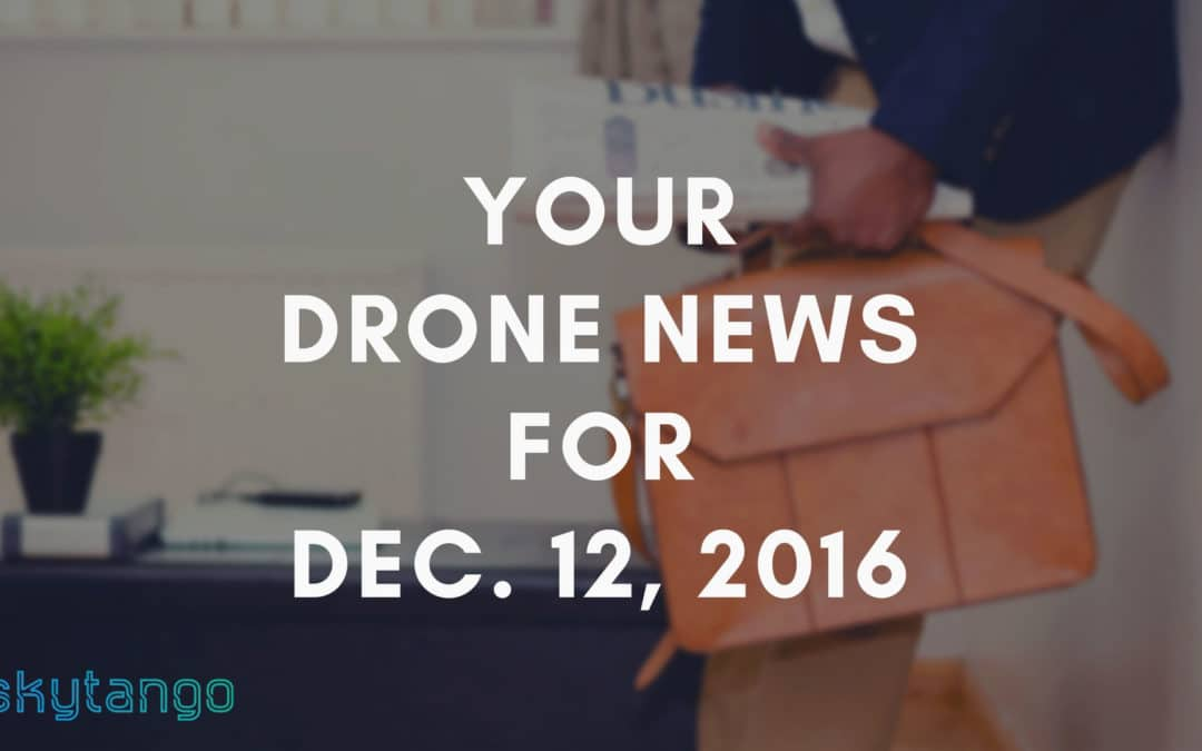 Your Drone News For Dec. 12, 2016:  Trump's Drone Picks, Google X, Drones in Dance