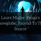 Laure Muller-Feuga's Snowglobe: Ascend To The Source