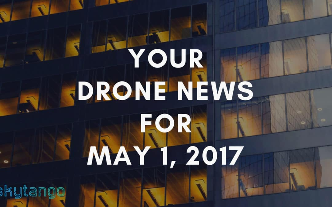 Your Drone News For May 1, 2017: 3DR's Funding, DJI Releases, Drone Deliveries, Aerial Filming, Drone Journalism in the U.S.