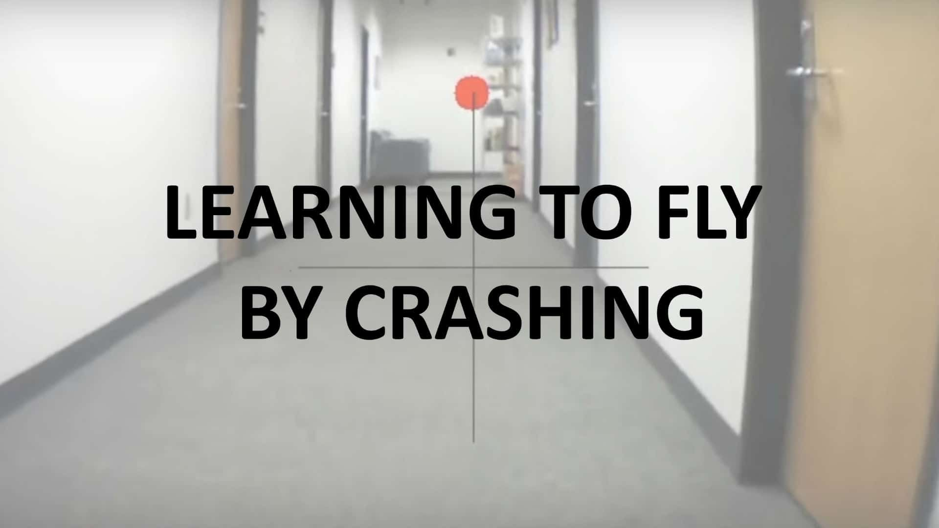 Learning to Fly By Crashing