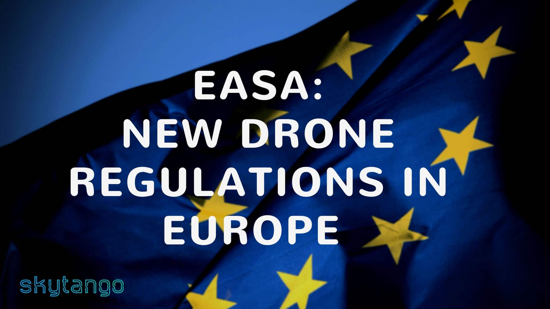 EASA proposes new drone regulations in Europe