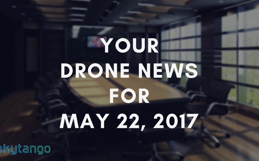 Your Drone News For May 22, 2017: US Court of Appeals Ruling against FAA, More On Drone Regulations, China New Drone Policy, Drones & Street Art