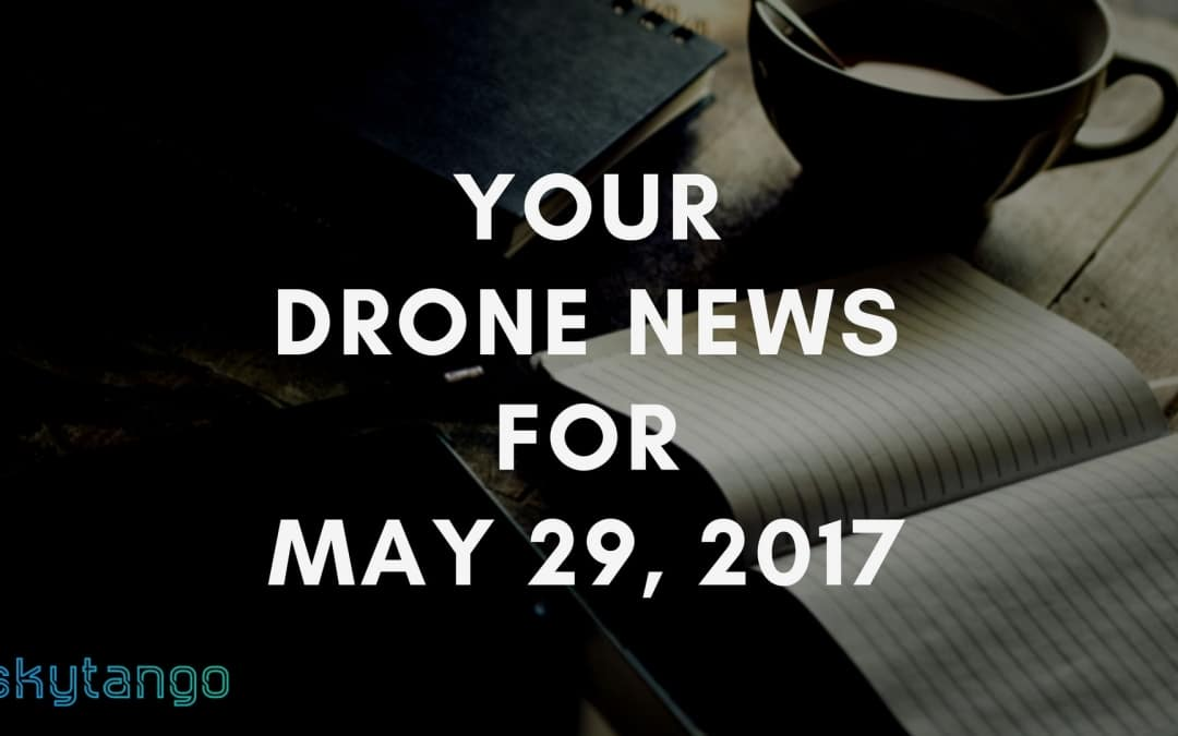 Your Drone News For 29 May 2017: US New Proposal, DJI Spark, India Drone Industry, Tethered, Fines