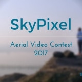 SkyPixel Aerial Video Contest 2017: Explore The World From a New Perspective