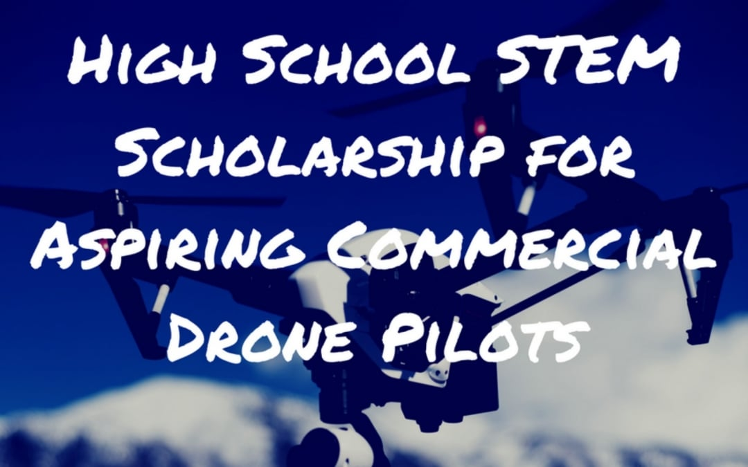 Drone Pilot Ground School Launches STEM Scholarship for High School Students