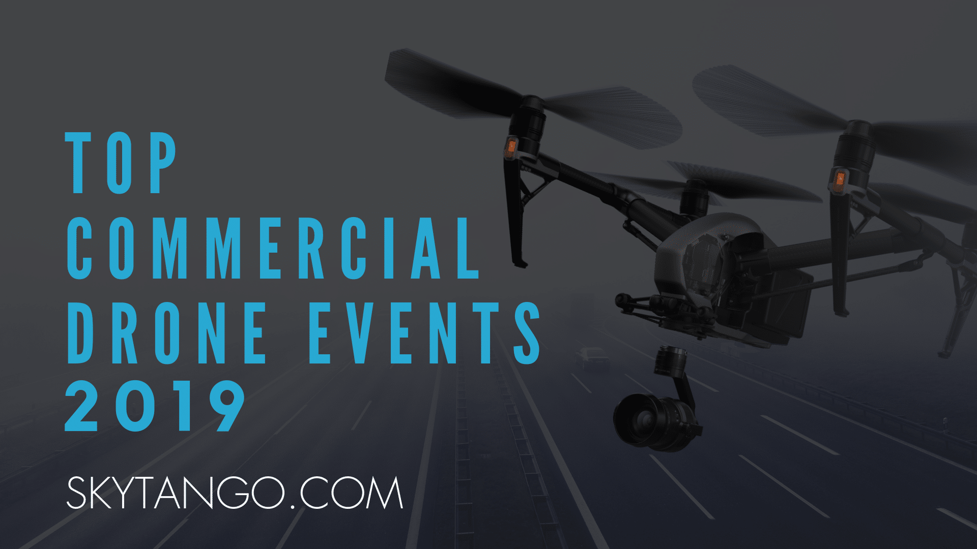 Top Commercial Drone Events Of 2019